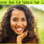 Glycerin And Fall Natural Hair Care