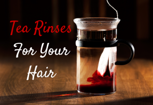 Tea Rinses for your hair (1)
