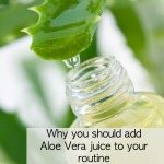 Why you should add Aloe Vera juice to your routine