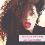 The Road to Loving My Natural Hair