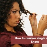 How to remove single strand knots in Natural hair