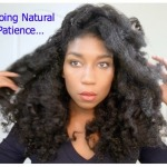 Why Going Natural Takes Patience…