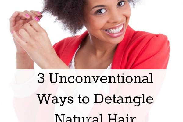 3 Unconventional Ways to Detangle Natural Hair