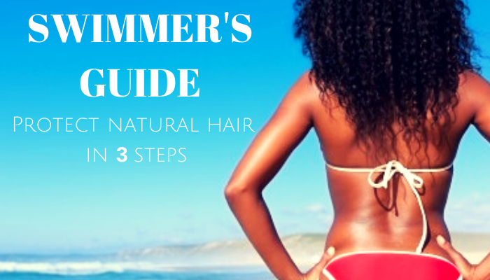 3 Step to Prepare Your Natural Hair for a Swim