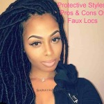 Protective Styles: Pros & Cons Of Faux Locs