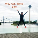 Why wait? Travel Solo